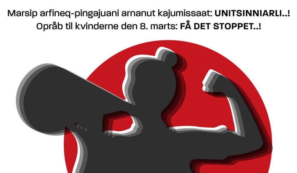 Opråb til kvinderne den 8. marts: FÅ DET STOPPET..!
