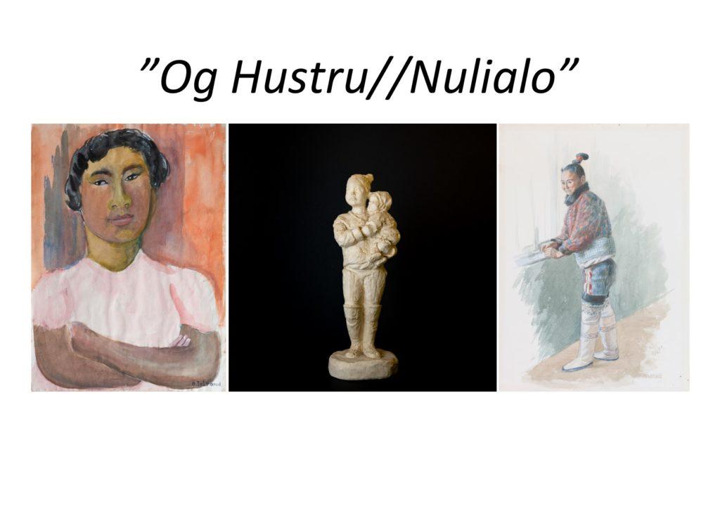 """Udstilling: """"Og hustru // Nulialo"""""""